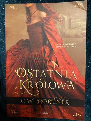 """Książka """"Ostatnia Królowa"""" C.W.Gortner"""