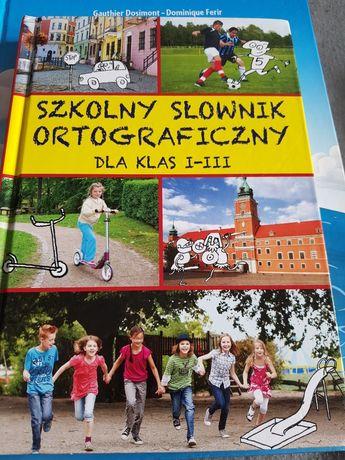 Szkolny słownik ortograficzny klasa I - III