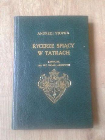 Rycerze spiący w Tatrach - A. Stopka reprint