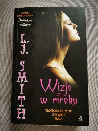 Wizje w mroku - książka L.J. Smith, autorki Pamiętników wampirów