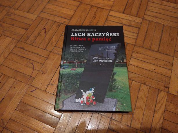 Sławomir Kmiecik  Lech Kaczyński bitwa o pamięć