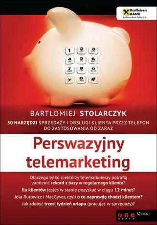 Perswazyjny telemarketing. Bartłomiej Stolarczyk.