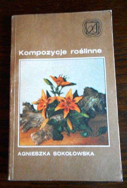 """""""Kompozycje roślinne"""" Agnieszka Sokołowska"""