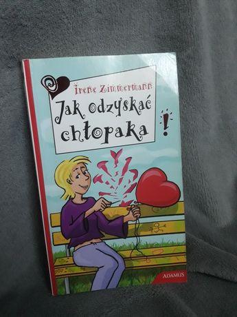 """Książka """"Jak odzyskać chłopaka!"""" Irene Zimmermann"""