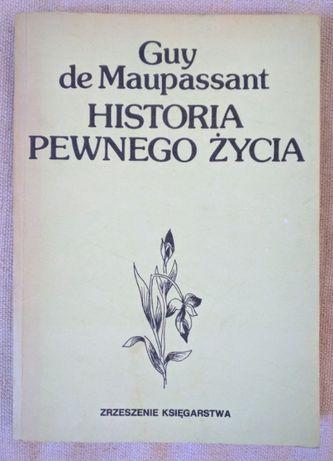 Historia pewnego życia - Guy de Maupassant