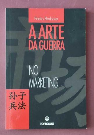 Barbosa (Pedro) - A arte da guerra no marketing