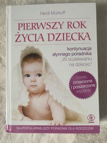 """Książka Heidi Murkoff """"Pierwszy rok życia dziecka"""""""