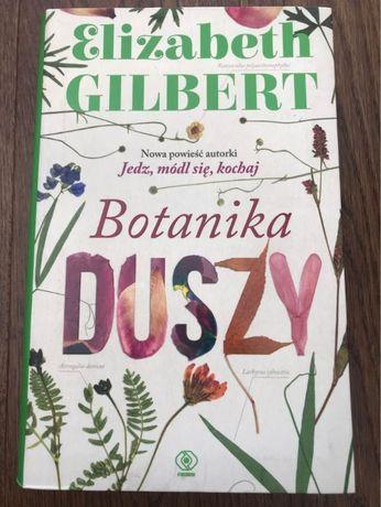"""""""Botanika duszy"""" Elizabeth Gilbert"""