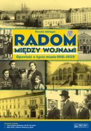 Radom między wojnami Opowieść Autor: Metzger Renata + KSIĄŻKA GRATIS