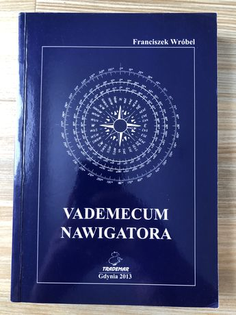 Vademecum nawigatora Franciszek Wróbel 2013