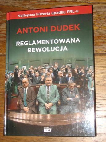 Antoni Dudek - Reglamentowana Rewolucja - najnowsze wydanie 2014