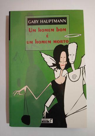 Um homem bom é um homem morto - Gaby Hauptmann