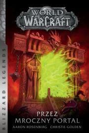 World of Warcraft: Przez mroczny portal Autor: Golden Christie Aaron