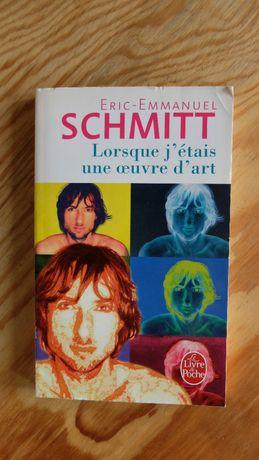 Lorsque j'etais une oeuvre d'art - Eric Emmanuel Schmitt, francuski