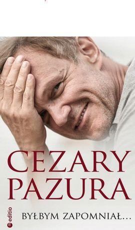 Cezary Pazura byłbym zapomniał autobiografia znanego aktora i komika