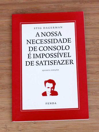 Stig Dagerman - A Nossa Necessidade de Consolo é Impossível...