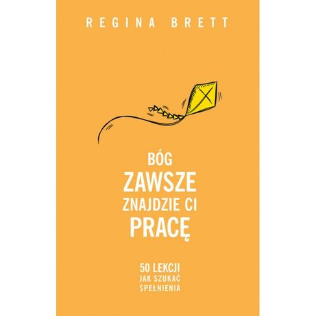 Bóg zawsze znajdzie Ci pracę Regina Brett