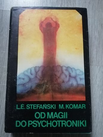 Od magii do psychotroniki. L. E. Stefański M. Komar