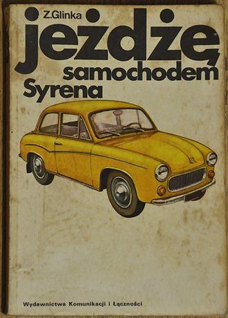 Jeżdżę samochodem SYRENA Glinka rok 1974 stan dobry