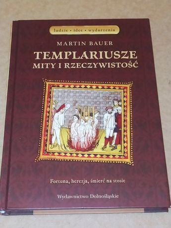 Templariusze mity o rzeczywistość. Martin Bauer