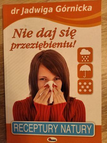 """Nie daj się przeziębieniu""""dr Jadwiga Górnicka"""