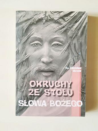 Okruchy ze stołu Słowa Bożego - Zdzisław Skrzek