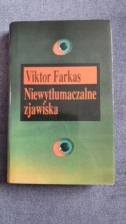 """Viktor Farkas """"Niewytłumaczalne zjawiska"""""""