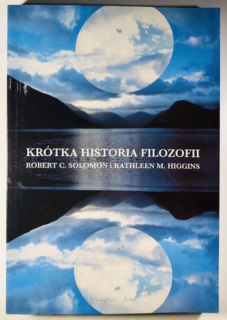 Krótka historia filozofii - Robert C. Solomon, Kathleen M. Higgins