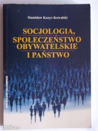 Socjologia, spoleczenstwo obywatelskie i panstwo-Stanislaw Kozyr-Kowal