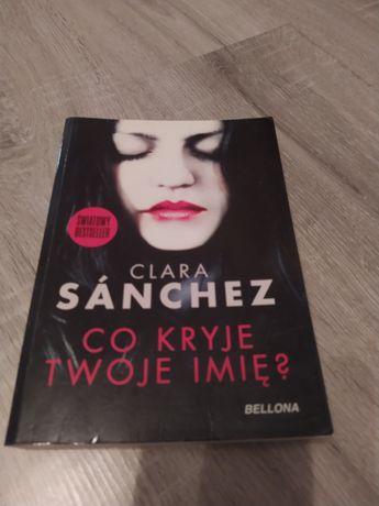 """""""Co kryje twoje imię?"""" Clara Sánchez"""