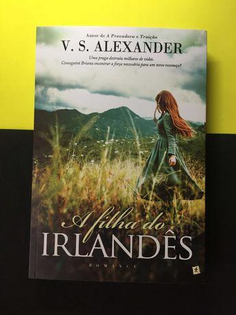 V. S Alexander - A filha do Irlandês (Portes CTT Grátis)