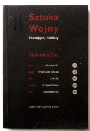 """Chin-Ning Chu """"Sztuka wojny pracującej kobiety"""""""