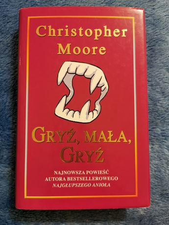 """Gryź mała, gryź"" Christopher Moore"