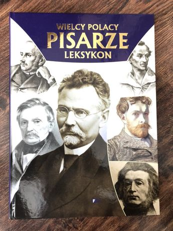 """Książka ,,Wielcy Polacy Pisarze - Leksykon"""""""