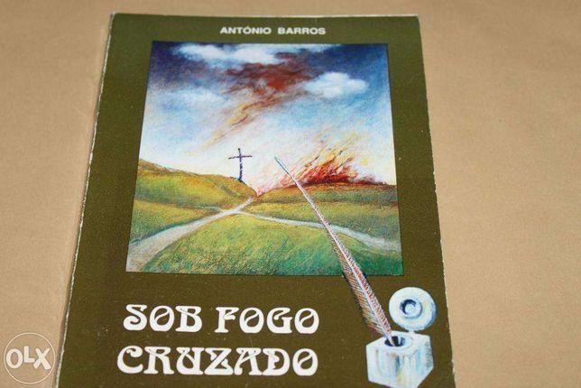 Sob Fogo Cruzado de António Barros