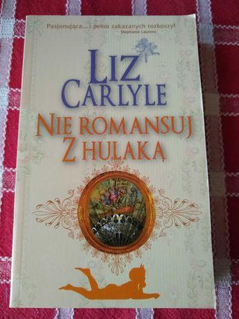 Książka romans - Liz Carlyle - Nie romansuj z hulaką.