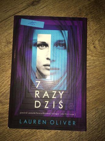 """Lauren Oliver """"7 razy dziś"""""""