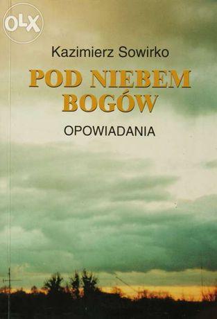 """""""Pod niebem bogów"""" KAZIMIERZ SOWIRKO"""