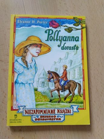 Eleanor H. Porter - Pollyanna dorasta