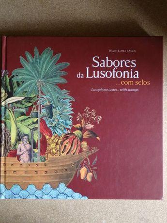 Sabores da Lusofonia ... Com Selos de David Lopes Ramos
