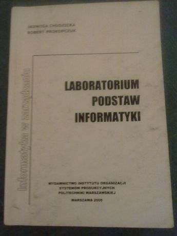 LABORATORIUM PODSTAW INFORMATYKI Jadwiga Chudzicka, Robert Prokopczuk