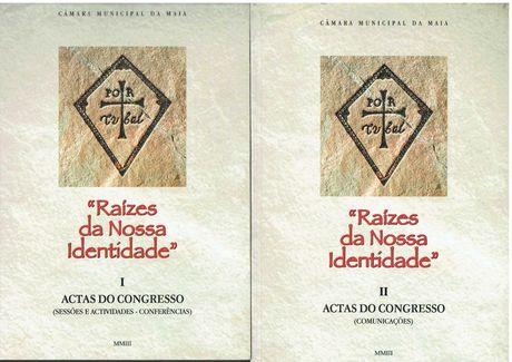 """8956  """"Raízes da nossa identidade"""" : actas do congresso - 3 Vols Maia"""