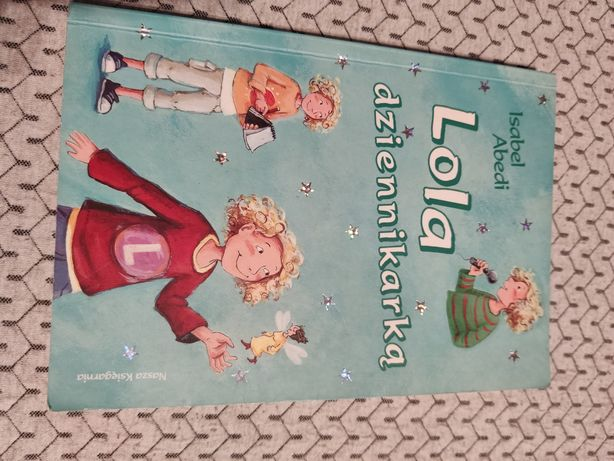 Lola dziennikarką - książka dla dzieci 8+
