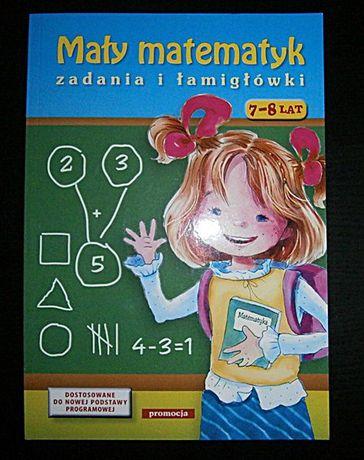 Mały matematyk Zadania i łamigłówki 7-8 lat