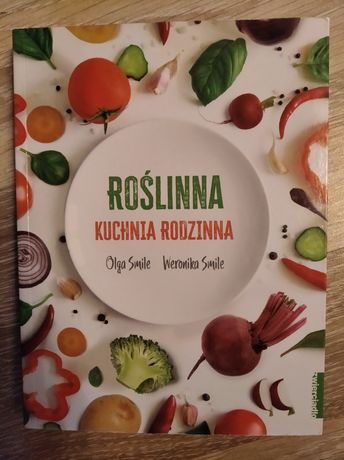 "Roślinna Kuchnia Roslinna"" Olga Smole Weronika Smile"
