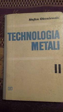 Technologia Metali II. Stefan Okoniewski