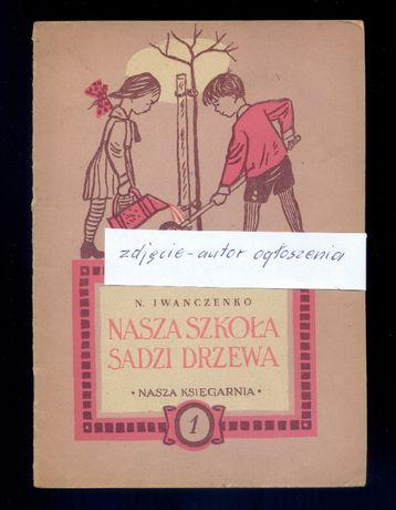 Stara książka - Nasza szkoła sadzi drzewa