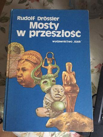 Rudolf Drossler- Mosty w przeszłość