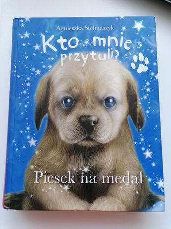 """Książka """"Kto mnie przytuli.Piesek na medal"""""""