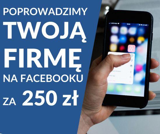 SOCIAL MEDIA LOKALNIE Twoje konto na facebook'u za 250 zł miesięcznie.